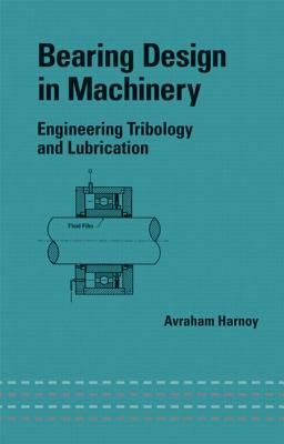 Bearing Design in Machinery By Harnoy, Avraham