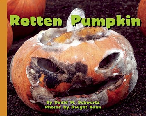Rotten Pumpkin By Schwartz, David M./ Kuhn, Dwight (PHT)